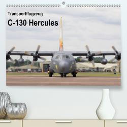 Transportflugzeug C-130 Hercules (Premium, hochwertiger DIN A2 Wandkalender 2020, Kunstdruck in Hochglanz) von MUC-Spotter