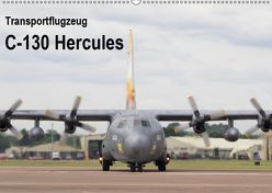 Transportflugzeug C-130 Hercules (Wandkalender 2019 DIN A2 quer) von MUC-Spotter