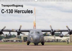 Transportflugzeug C-130 Hercules (Wandkalender 2019 DIN A3 quer) von MUC-Spotter