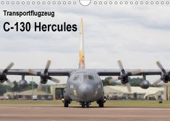 Transportflugzeug C-130 Hercules (Wandkalender 2019 DIN A4 quer) von MUC-Spotter
