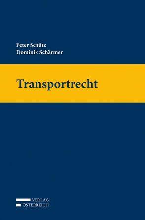 Transportrecht von Schärmer,  Dominik, Schütz,  Peter