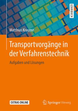 Transportvorgänge in der Verfahrenstechnik von Böhm,  Lutz, Drews,  Anja, Krakau,  Frederic, Kraume,  Matthias, Schulz,  Joschka M.