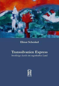 Transsilvanien Express von Schenkel,  Elmar