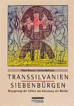 Transsilvanien – Siebenbürgen von Hofbauer,  Hannes, Roman,  Viorel