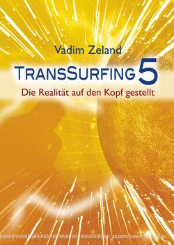Transsurfing 5 von Zeland,  Vadim