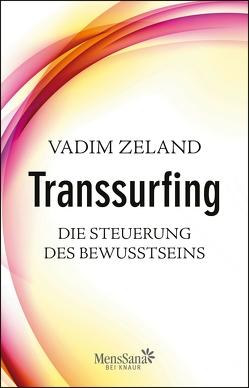 Transsurfing – Die Steuerung des Bewusstseins von Elze,  Judith, Zeland,  Vadim