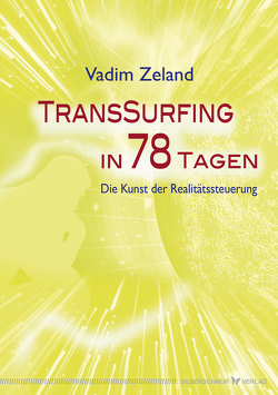 Transsurfing in 78 Tagen von Zeland,  Vadim