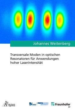 Transversale Moden in optischen Resonatoren für Anwendungen hoher Laserintensität von Weitenberg,  Johannes