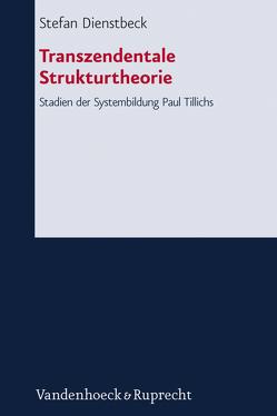 Transzendentale Strukturtheorie von Dienstbeck,  Stefan