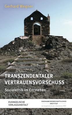 Transzendentaler Vertrauensvorschuss von Wegner,  Gerhard