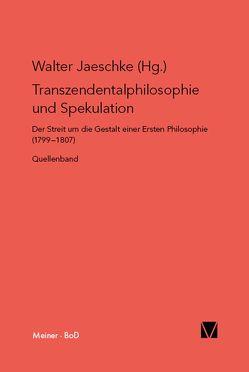 Transzendentalphilosophie und Spekulation. Quellen von Jaeschke,  Walter