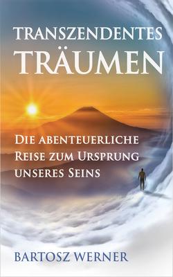 Transzendentes Träumen von Werner,  Bartosz