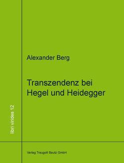 Transzendenz bei Hegel und Heidegger von Berg,  Alexander