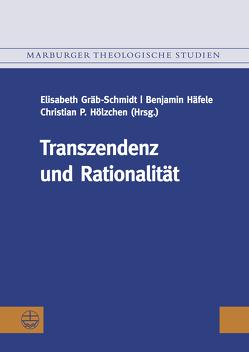 Transzendenz und Rationalität von Gräb-Schmidt,  Elisabeth, Häfele,  Benjamin, Hölzchen,  Christian P.