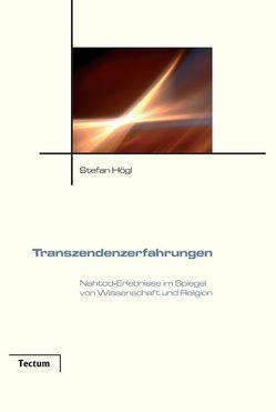 Transzendenzerfahrungen von Högl,  Stefan
