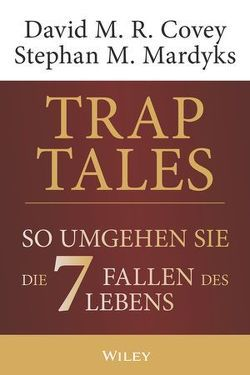 Trap Tales von Covey,  David M. R., Mardyks,  Stephan M., Schieberle,  Andreas