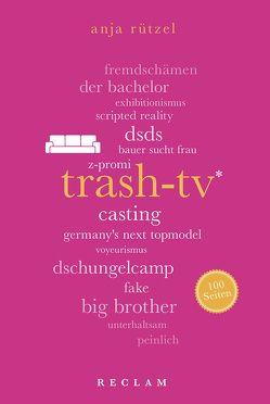 Trash-TV. 100 Seiten von Rützel,  Anja
