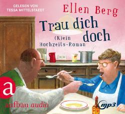 Trau dich doch von Berg,  Ellen, Mittelstaedt,  Tessa