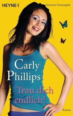 Trau dich endlich! von Phillips,  Carly, Sturm,  Ursula C.