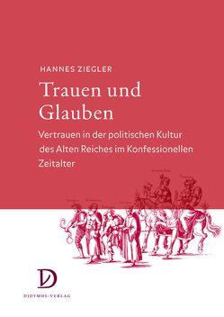 Trauen und Glauben von Ziegler,  Hannes