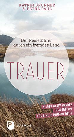 Trauer von Brunner,  Katrin, Paul,  Petra