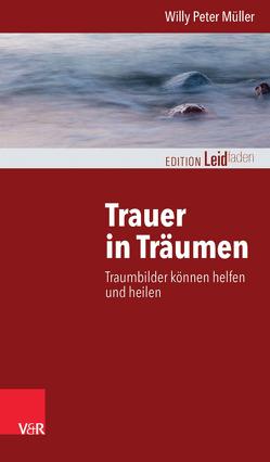 Trauer in Träumen von Müller,  Monika, Müller,  Willy Peter