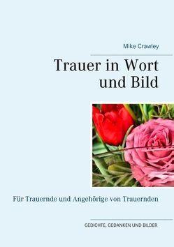 Trauer in Wort und Bild von Crawley,  Mike, Schulze,  Claudia J.