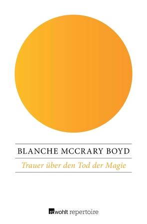 Trauer über den Tod der Magie von Boyd,  Blanche McCrary, Ohl,  Manfred, Sartorius,  Hans