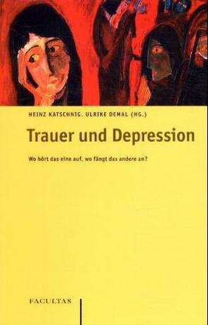 Trauer und Depression von Denkmal,  Ulrike, Katschnig,  Heinz