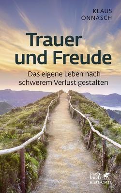 Trauer und Freude von Göder,  Robert, Onnasch,  Klaus, Seidler,  Günter, Seidler,  Günter H.