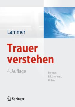 Trauer verstehen von Lammer,  Kerstin