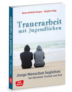 Trauerarbeit mit Jugendlichen von Alefeld-Gerges,  Beate, Sigg,  Stephan