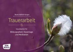 Trauerarbeit von Alefeld-Gerges,  Beate