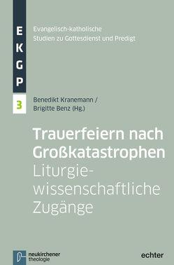 Trauerfeiern nach Großkatastrophen von Benz,  Brigitte, Deeg,  Alexander, Garhammer,  Erich, Kranemann,  Benedikt, Meyer-Blanck,  Michael