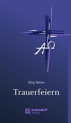 Trauerfeiern von Meier,  Jürg