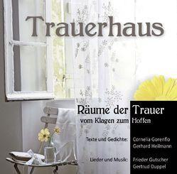 Trauerhaus von Duppel,  Gertrud, Gorenflo,  Cornelia, Gutscher,  Frieder, Heilmann,  Gerhard