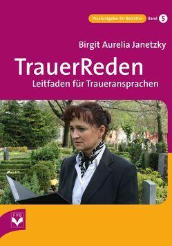 TrauerReden von Janetzky,  Birgit Aurelia, Wirthmann,  Oliver