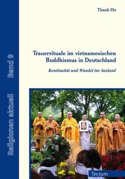 Trauerrituale im vietnamesischen Buddhismus in Deutschland von Ho,  Thanh, Schmitz,  Bertram