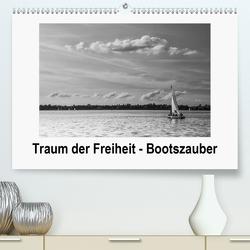 Traum der Freiheit – Bootszauber (Premium, hochwertiger DIN A2 Wandkalender 2021, Kunstdruck in Hochglanz) von Wally
