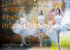 Traum, Herz und Fantasie – 13 Meisterwerke digitaler Fotokunst (Wandkalender 2019 DIN A2 quer) von Fischer,  Harald
