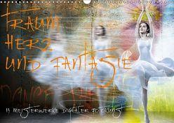 Traum, Herz und Fantasie – 13 Meisterwerke digitaler Fotokunst (Wandkalender 2019 DIN A3 quer) von Fischer,  Harald