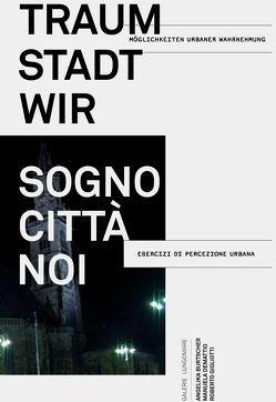 Traum Stadt Wir von Burtscher,  Angelika, Demattio,  Manuela, Gigliotti,  Roberto