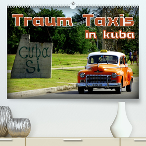 Traum Taxis in Kuba (Premium, hochwertiger DIN A2 Wandkalender 2021, Kunstdruck in Hochglanz) von von Loewis of Menar,  Henning