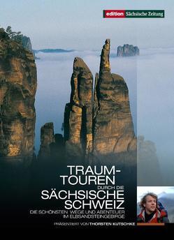 Traum-Touren durch die Sächsische Schweiz von Kutschke,  Thorsten