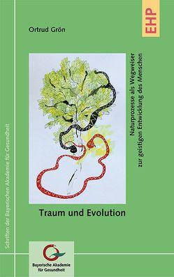 Traum und Evolution von Grön,  Ortrud