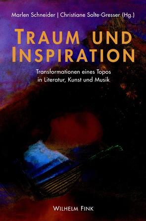 Traum und Inspiration von Schneider,  Marlen, Solte-Gresser,  Christiane