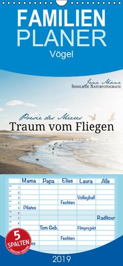 Traum vom Fliegen – Poesie des Meeres – Familienplaner hoch (Wandkalender 2019 , 21 cm x 45 cm, hoch) von Mänz,  Jana