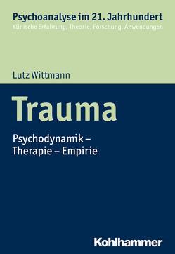 Trauma von Benecke,  Cord, Gast,  Lilli, Leuzinger-Bohleber,  Marianne, Mertens,  Wolfgang, Wittmann,  Lutz