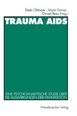 Trauma AIDS von Beier,  Christel, Dornes,  Martin, Ohlmeier,  Dieter