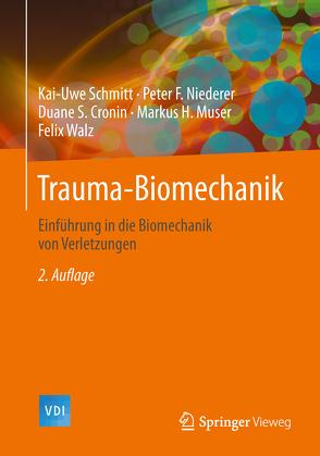 Trauma-Biomechanik von Cronin,  Duane S., Muser,  Markus H., Niederer,  Peter F., Schmitt,  Kai-Uwe, Walz,  Felix